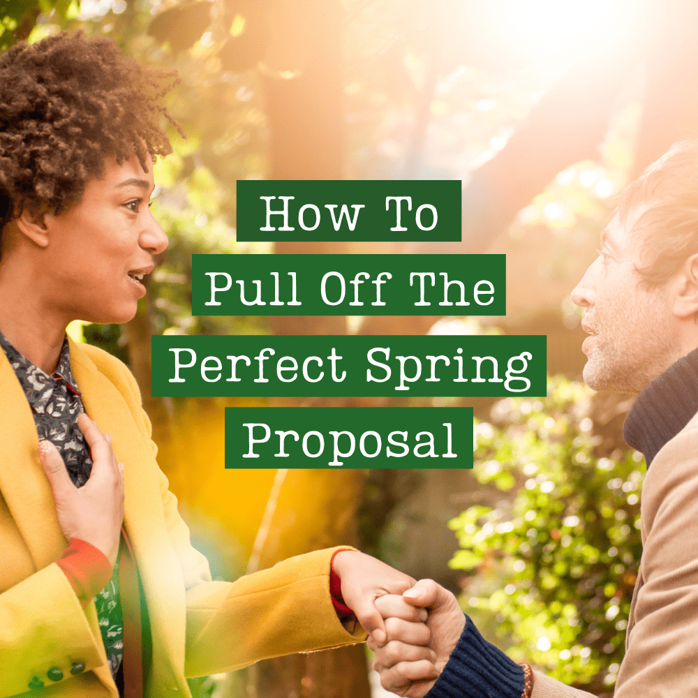 How To Pull Off The Perfect Spring Proposal